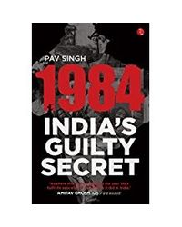 1984- India's Guilty Secret