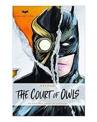 Dc Comics Novels- Batman: The Court Of Owls