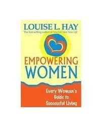 Empowering Women: - Every Women's Guode To Successful Living