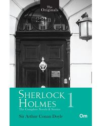 The Original Sherlock Holmes- Vol. 1: The Complete Novels & Stories