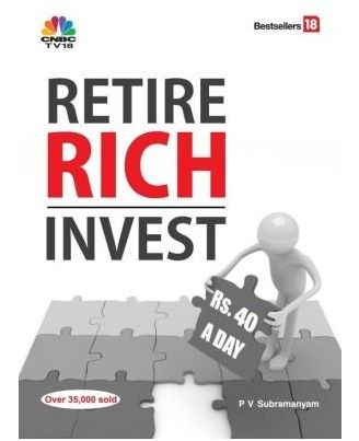 Retire Rich Invest: Rs. 40 a Day