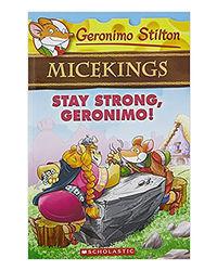 Geronimo Stilton Micekings# 4: Stay Strong, Geronimo!