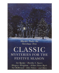 Classic Mysteries For The Festive Season- Murder Under The Christmas Tree