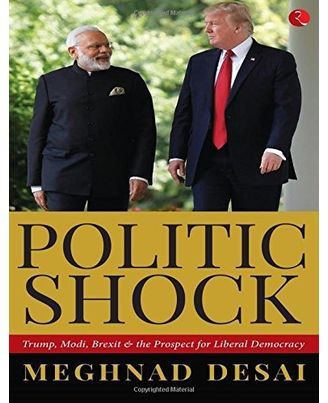 Politicshock: Trump, Modi, Brexit and the Prospect for Liberal Democracy