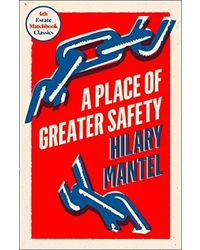 A Place Of Greater Safety (4th Estate Matchbook Classics)