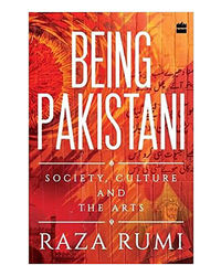 Being Pakistani: Society, Culture And The Arts