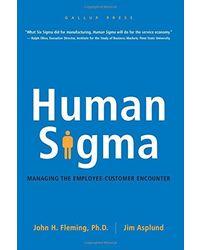 Human Sigma: Managing the Employee- Customer Encounter
