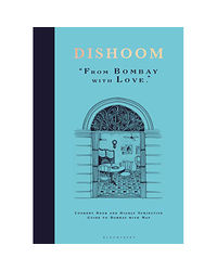 Dishoom: The First Ever Cookbook From The Much- Loved Indian Restaurant
