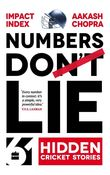 Numbers Do Lie: 61 Hidden Cricket Stories: 61 Hidden Cricket Stories
