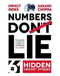 Numbers Do Lie: 61 Hidden Cricket Stories: 61 Hidden Cricket Stories