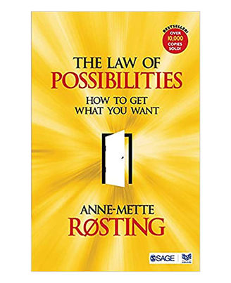 The Law Of Possibilities: How To Get What You Want