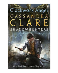 Clockwork Angel: Clockwork Angel- Book 1