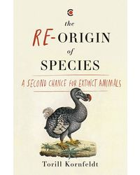 Re- origin of Species: A Second Chance for Extinct Animals