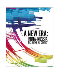 A New Era: India- Russia Ties In 21St Century