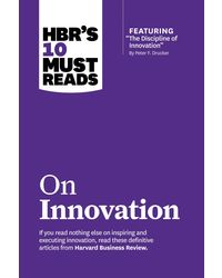 Hbr'S 10 Must Reads: On Innovation