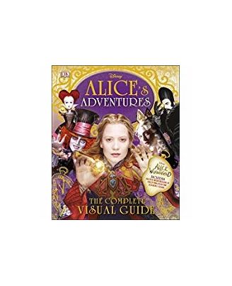 Alice s Adventures: The Complete Visual Guide
