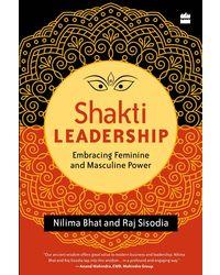 Shakti Leadership: Embracing the Feminine and Masculine Power