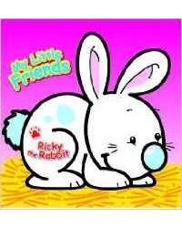 My Little Friends- Ricky The Rabbit