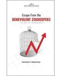 Escape From The Benevolent Zookeepers- Best Of Swaminomics