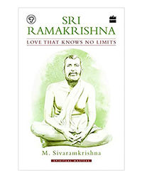 Sri Ramakrishna: Love That Knows No Limits
