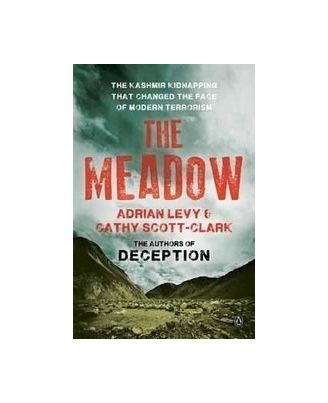 The Meadow: The Kashmir Kidnapping that Changed the Face of Modern Terrorism