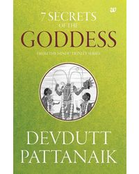 7 Secrets of The Goddess- From the Hindu Trinity Series