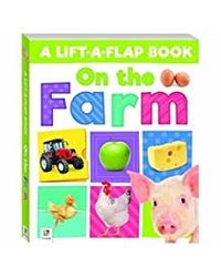 A Lift- A- Flap Book On the Farm