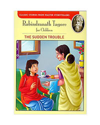 Rabindranath Tagore: The Sudden Trouble
