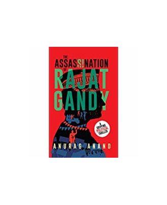 The Assassination Of Rajat Gandy