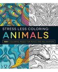 Stress Less Coloring: Animals: 100+ Coloring Pages for Peace and Relaxation