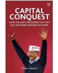 Capital Conquest: How The Aap' S Incredible Victory Has Redefined Indian Elections