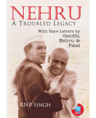 Nehru: A Troubled Legacy