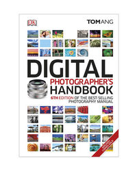 Digital Photographer's Handbook: 6th Edition Of The Best- Selling Photography Manual