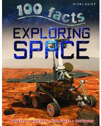 100 Facts- Exploring Space