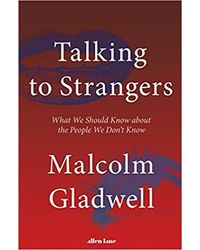 Talking to Strangers: What We Should Know about the People We Don' t Know