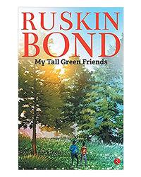 My Tall Green Friends