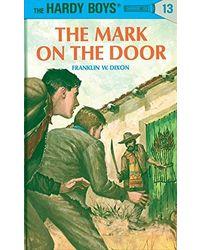 Hardy Boys 13: the Mark on the Door (The Hardy Boys)
