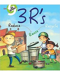 Go Green: 3 R's