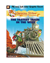 Geronimo Stilton Graphic Novels# 13: The Fastest Train In The West