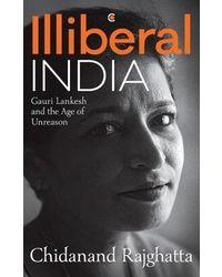 Illiberal India: Gauri Lankesh and the Age of Unreason