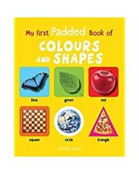 My First Padded Book Of Colours and Shapes