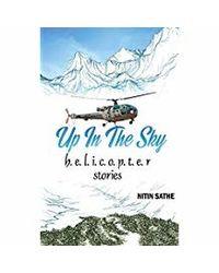 Up In The Sky- h. e. l. i. c. o. p. t. e. r stories