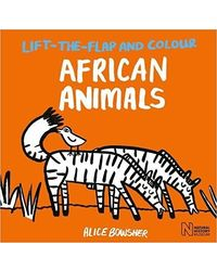Lift- the- flap and Colour: : African Animals