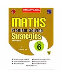 SAP Maths Problem Solving Strategies Workbook Primary Level 6