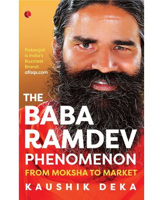 The Baba Ramdev Phenomenon: From Moksha to Market