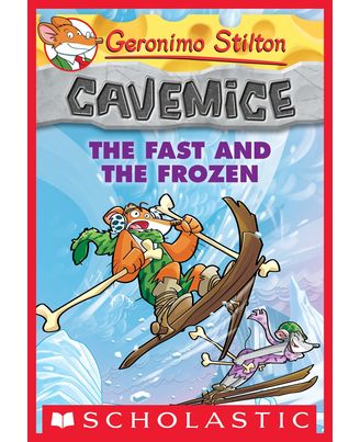 Geronimo Stilton Cavemice# 4: The Fast and the Frozen