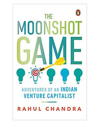 The Moonshot Game: Adventures Of An Indian Venture Capitalist