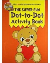 The Super Fun Dot To Dot Activity Book