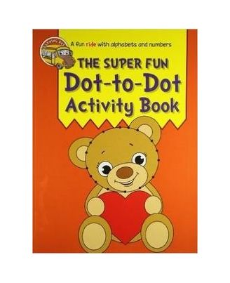 The Super Fun Dot To Dot Activity Book
