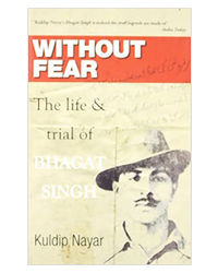 Without Fear: The Life & Trial Of Bhagat Singh